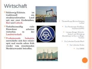 Wirtschaft Schleswig-Holstein ist traditionell ein strukturschwaches Land mit