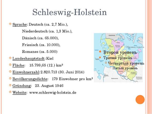 Schleswig-Holstein Sprache: Deutsch (ca. 2,7 Mio.),  Niederdeutsch (ca. 1,3...