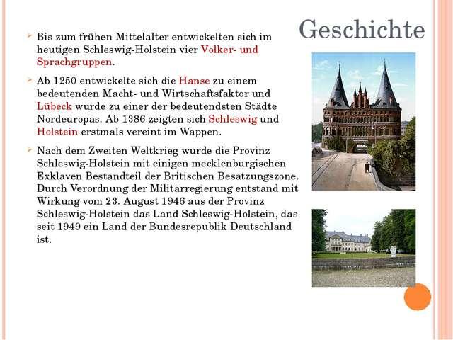 Geschichte Bis zum frühen Mittelalter entwickelten sich im heutigen Schleswig...