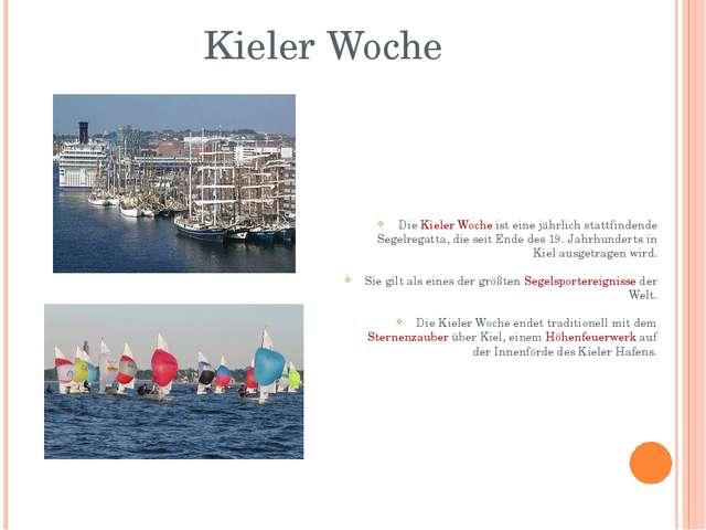 Kieler Woche Die Kieler Woche ist eine jährlich stattfindende Segelregatta, d...
