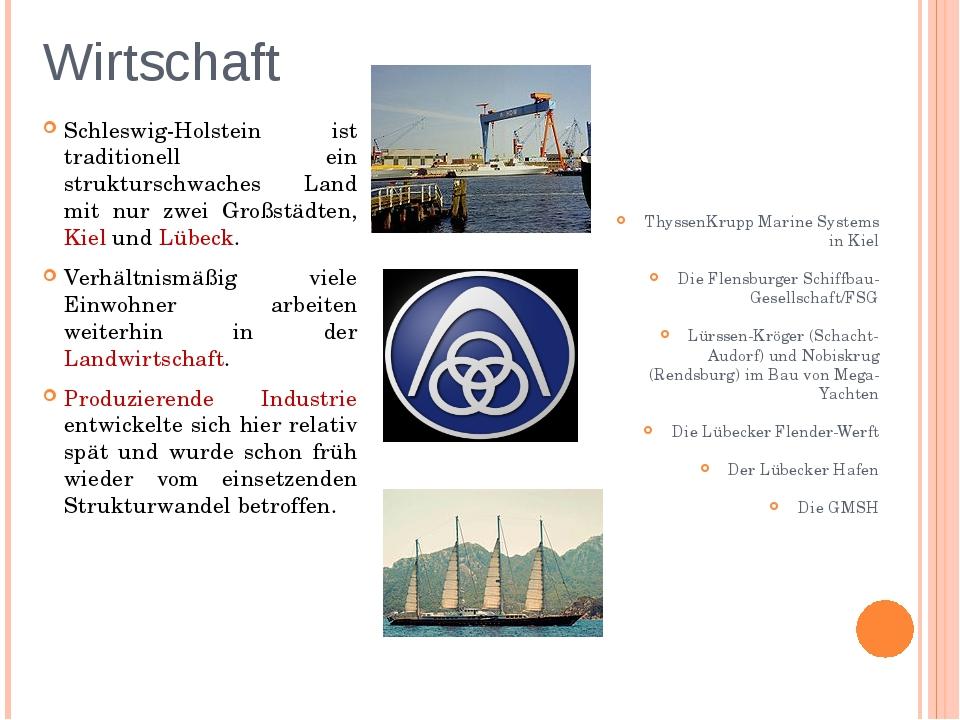 Wirtschaft Schleswig-Holstein ist traditionell ein strukturschwaches Land mit...