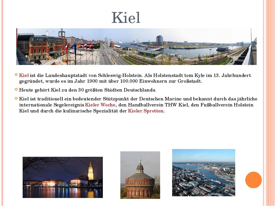Kiel Kiel ist die Landeshauptstadt von Schleswig-Holstein. Als Holstenstadt t...