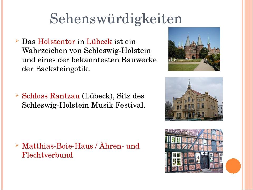 Sehenswürdigkeiten Das Holstentor in Lübeck ist ein Wahrzeichen von Schleswig...