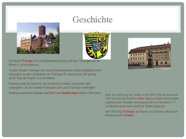 Geschichte Der Name Thüringen tritt als Gebietsbezeichnung seit dem Thüringer...