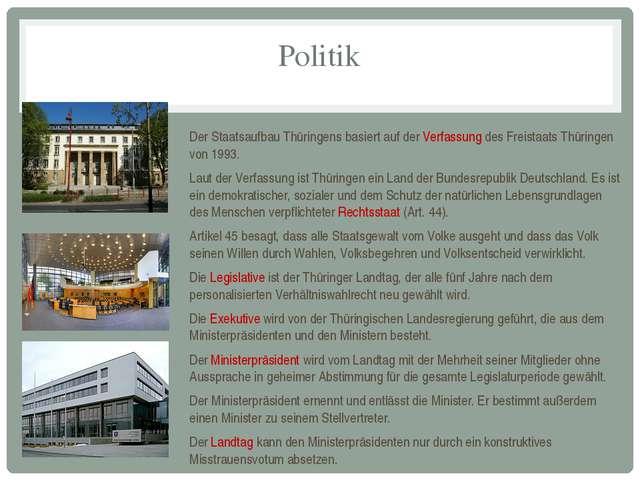 Politik Der Staatsaufbau Thüringens basiert auf der Verfassung des Freistaats...