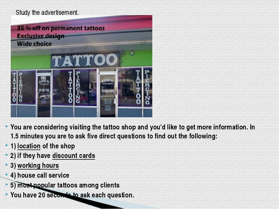 You are considering visiting the tattoo shop and you'd like to get more info...