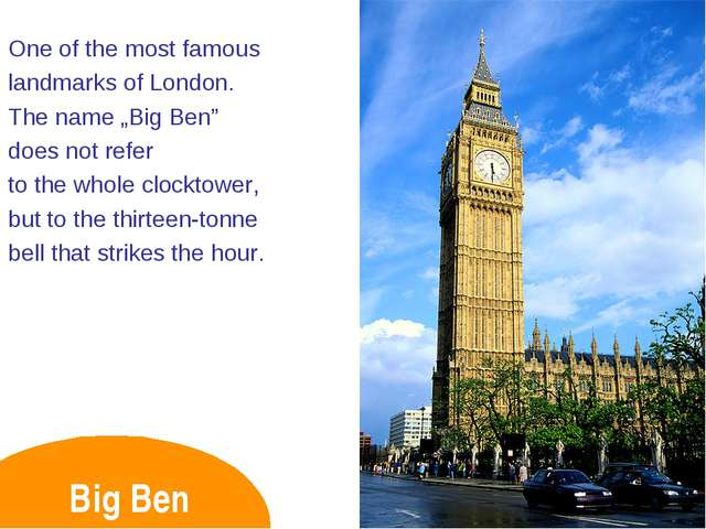 """Big Ben One of the most famous landmarks of London. The name """"Big Ben"""" does n..."""