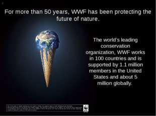 For more than 50 years, WWF has been protecting the future of nature. The wor