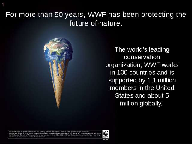 For more than 50 years, WWF has been protecting the future of nature. The wor...