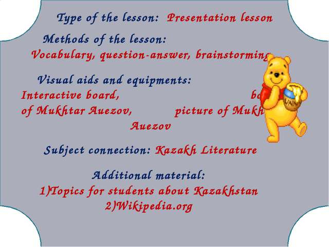 Methods of the lesson: Vocabulary, question-answer, brainstorming Visual aid...