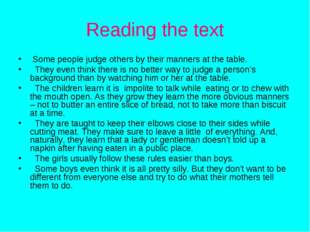 Reading the text Some people judge others by their manners at the table. They