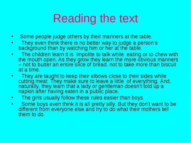 Reading the text Some people judge others by their manners at the table. They...