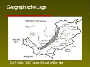 Geographische Lage Die Fläche: 351 Tausend Quadratkilometer