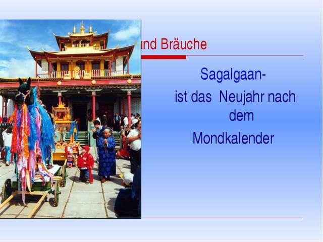 Sitten und Bräuche Sagalgaan- ist das Neujahr nach dem Mondkalender