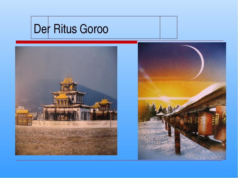 Der Ritus Goroo