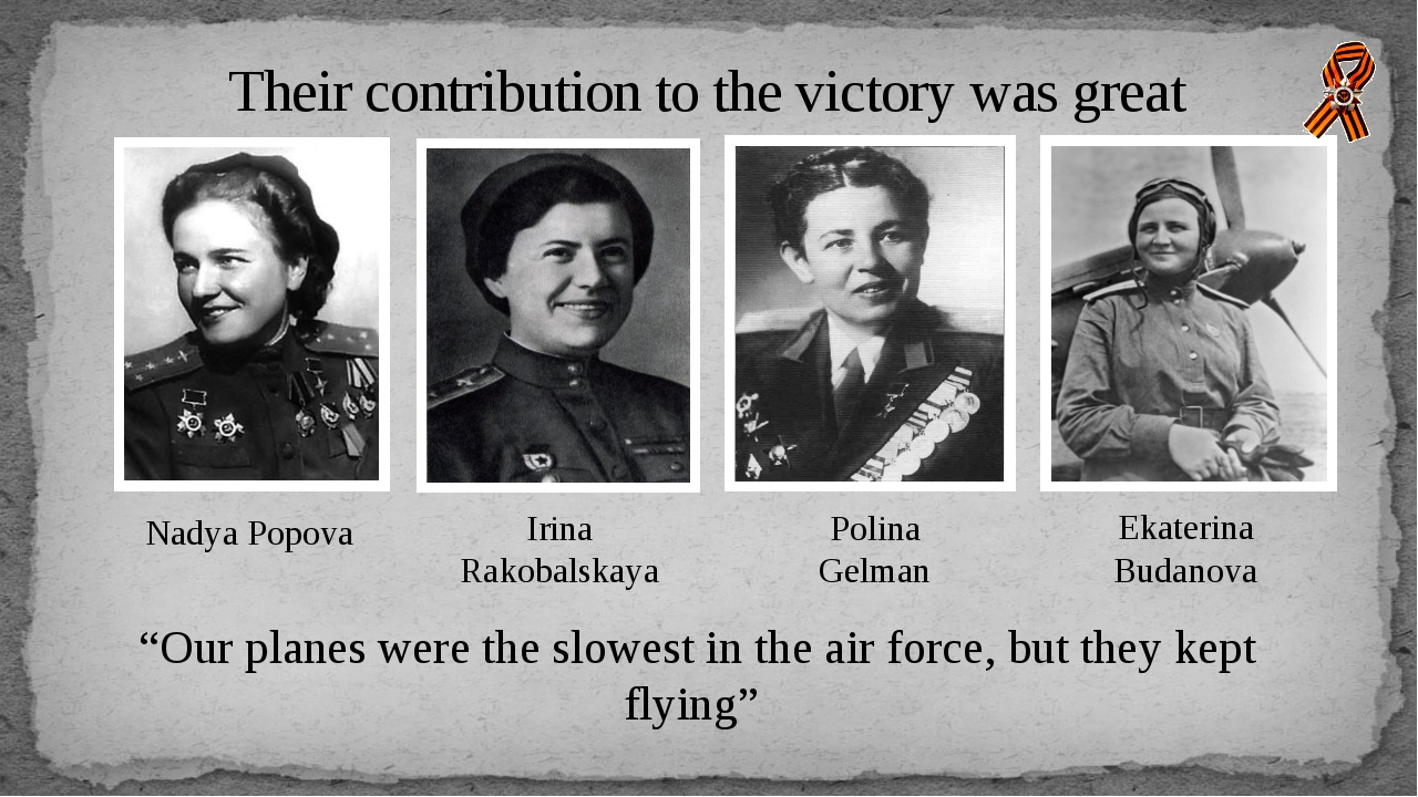"Their contribution to the victory was great ""Our planes were the slowest in t..."