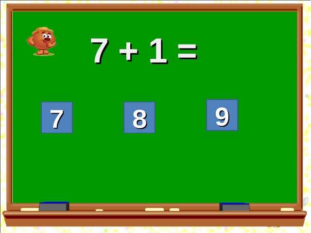 8 7 7 + 1 = 9