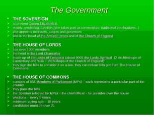 The Government THE SOVEREIGN at present Queen Elizabeth II. mainly symbolical