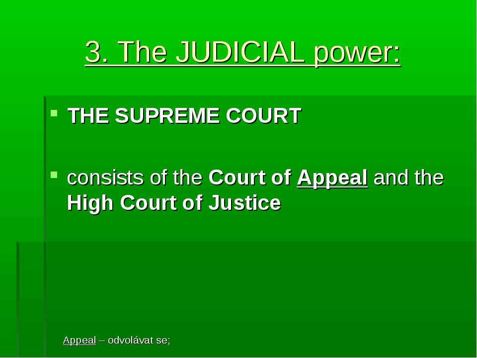 3. The JUDICIAL power: THE SUPREME COURT consists of the Court of Appeal and...