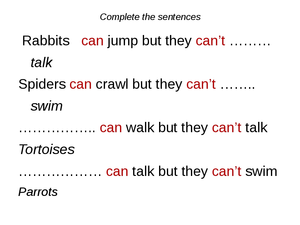 Complete the sentences Rabbits can jump but they can't ……… talk Spiders...
