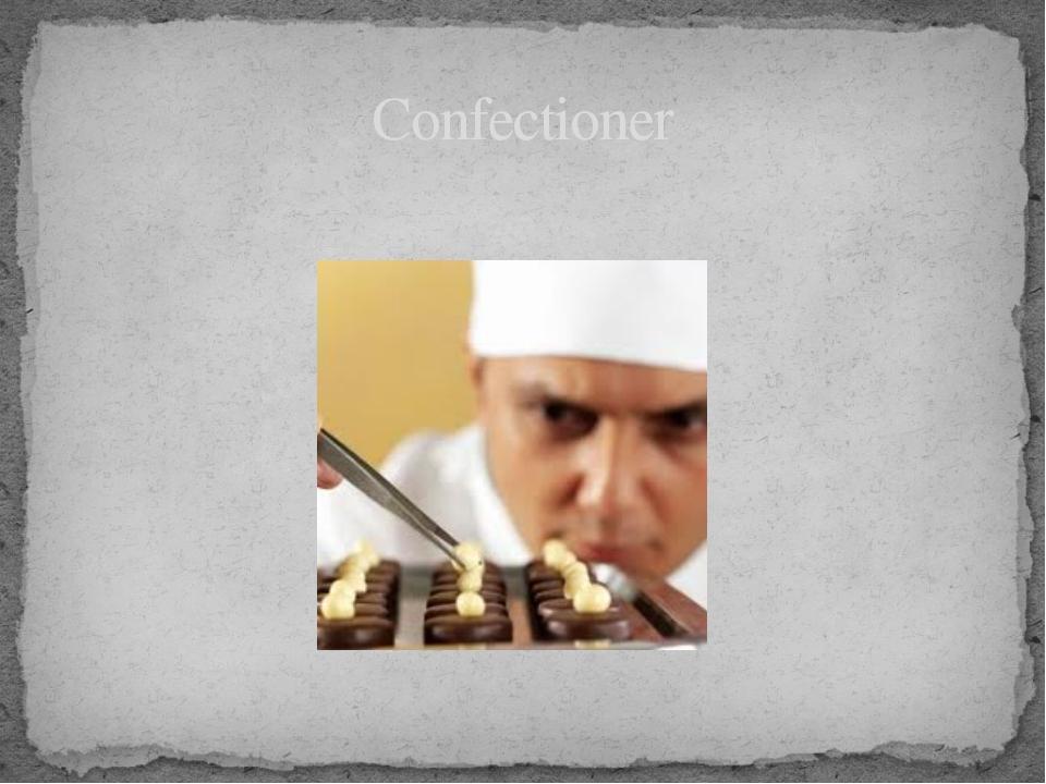 Confectioner