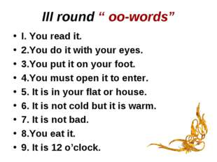 "III round "" oo-words"" I. You read it. 2.You do it with your eyes. 3.You put i"
