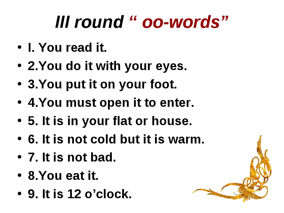 "III round "" oo-words"" I. You read it. 2.You do it with your eyes. 3.You put i..."