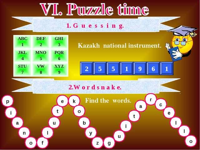 1. G u e s s i n g. Kazakh national instrument. 2 5 5 1 9 6 1 2.W o r d s n a...
