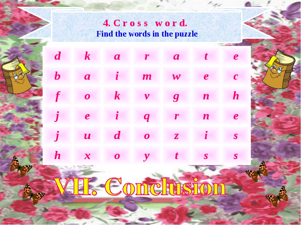 4. C r o s s w o r d. Find the words in the puzzle d	k	a	r	a	t	e b	a	i	m	w	e...