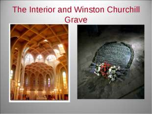 The Interior and Winston Churchill Grave