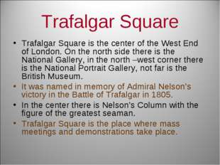 Trafalgar Square Trafalgar Square is the center of the West End of London. On
