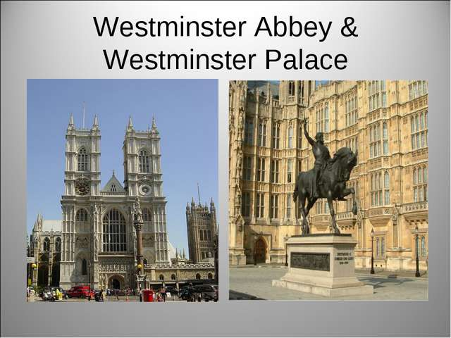 Westminster Abbey & Westminster Palace
