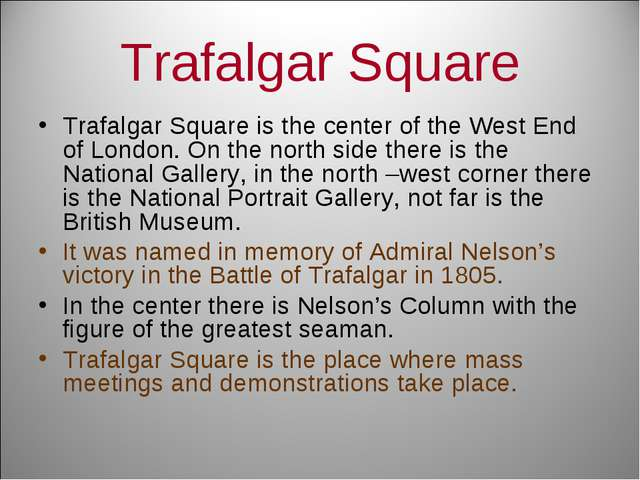 Trafalgar Square Trafalgar Square is the center of the West End of London. On...