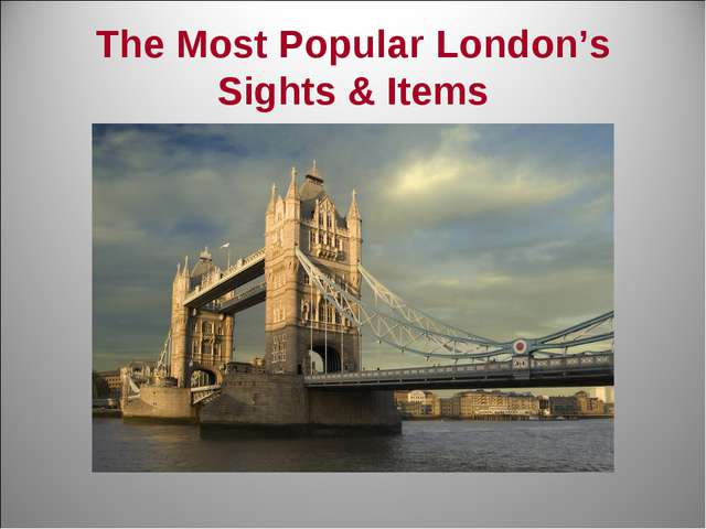 The Most Popular London's Sights & Items