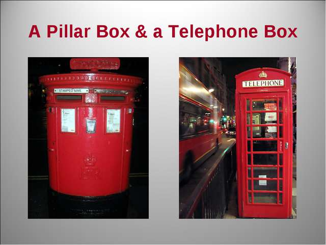 A Pillar Box & a Telephone Box