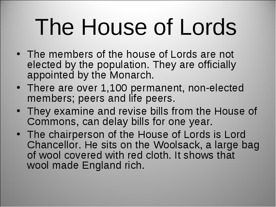 The House of Lords The members of the house of Lords are not elected by the p...