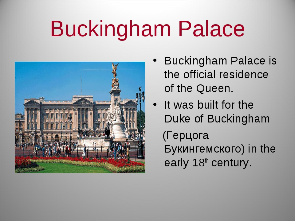 Buckingham Palace Buckingham Palace is the official residence of the Queen. I...