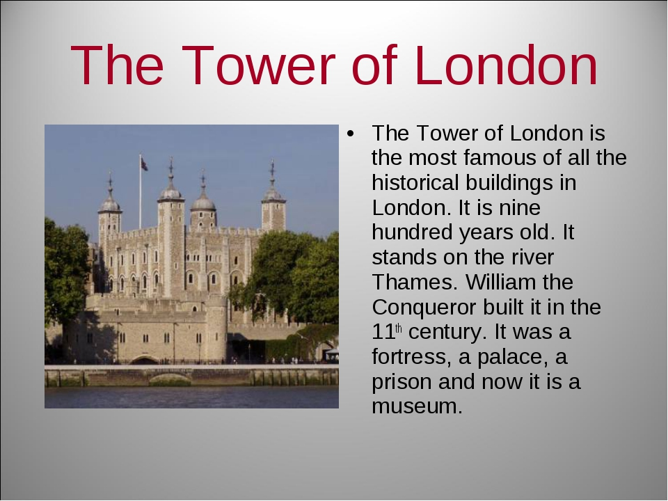 The Tower of London The Tower of London is the most famous of all the histori...