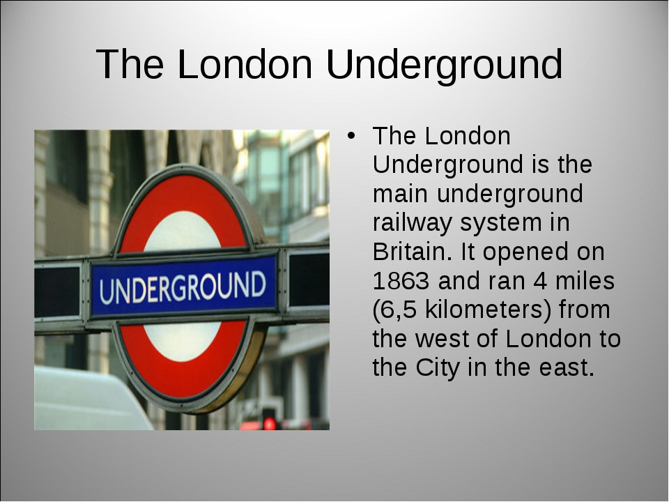 The London Underground The London Underground is the main underground railway...
