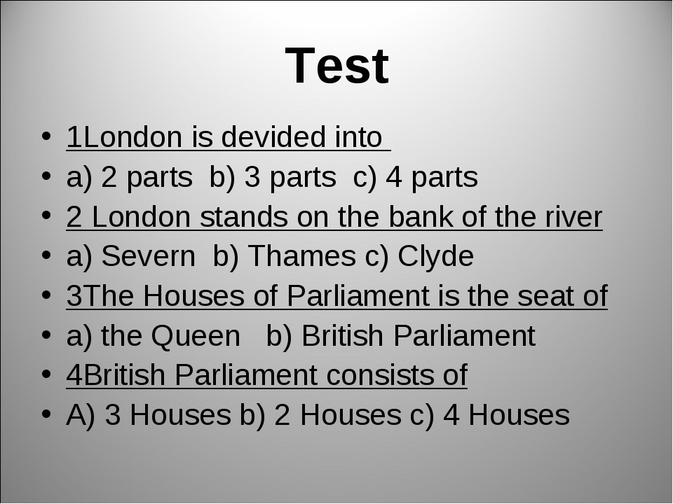 Test 1London is devided into a) 2 parts b) 3 parts c) 4 parts 2 London stands...