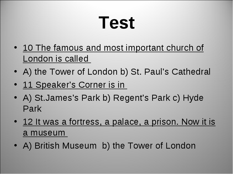 Test 10 The famous and most important church of London is called A) the Tower...