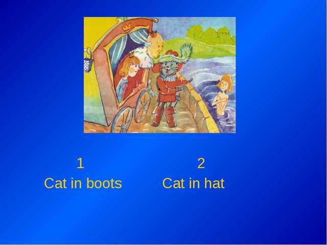 1 2 Cat in boots Cat in hat