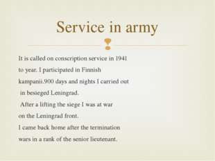 It is called on conscription service in 1941 to year. I participated in Finni