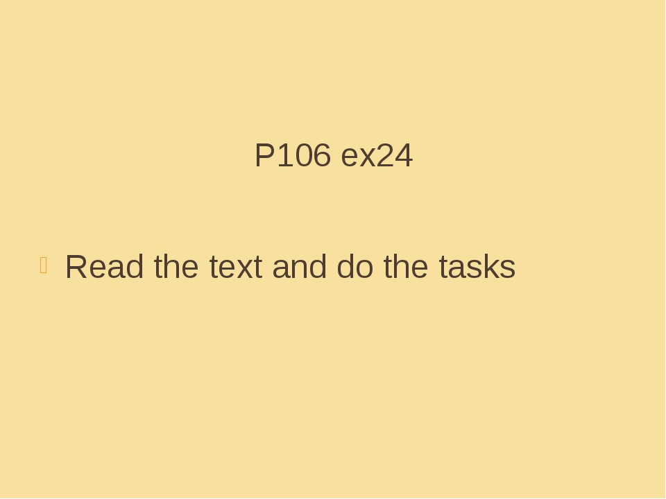 P106 ex24 Read the text and do the tasks