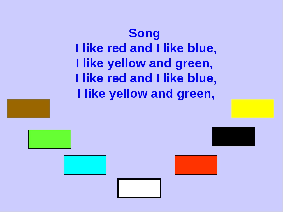 Song I like red and I like blue, I like yellow and green, I like red and I li...