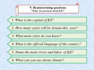 "V. Brainstorming questions ""What do you know about KZ?"" 1. What is the capita"