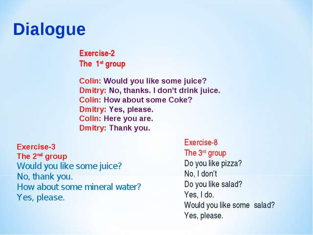 Exercise-2 The 1st group Colin: Would you like some juice? Dmitry: No...