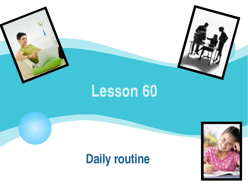 Lesson 60 Daily routine