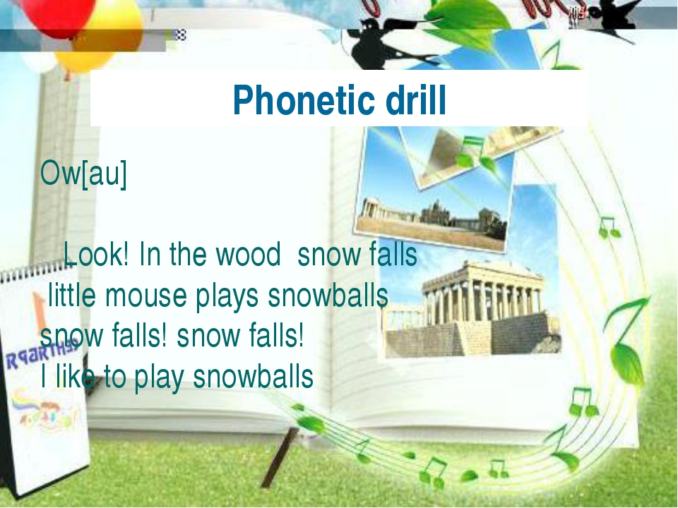 Phonetic drill Ow[au] Look! In the wood snow falls little mouse plays snowba...