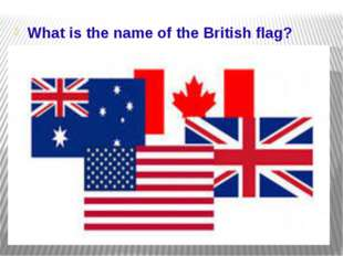 What is the name of the British flag?